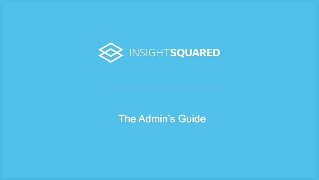 102: InsightSquared for the Admin [SFDC]